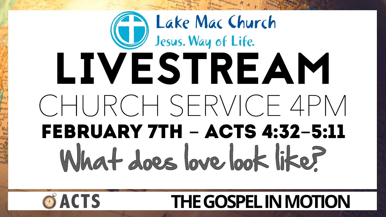 What does Love Look like? Acts 4:32-5:11 feb 7/02/2021