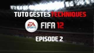[TUTO] Fifa 12 | Les Gestes Techniques Episode 2