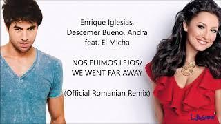 Nos Fuimos Lejos - Romanian Remix | Lyrics + English Translation | Enrique Iglesias & Andra