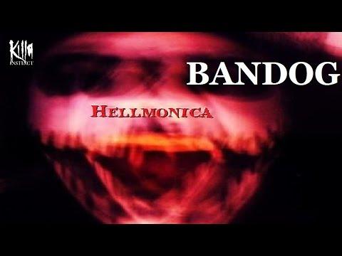 Hellmonica - Bandog (Killa Instinct)