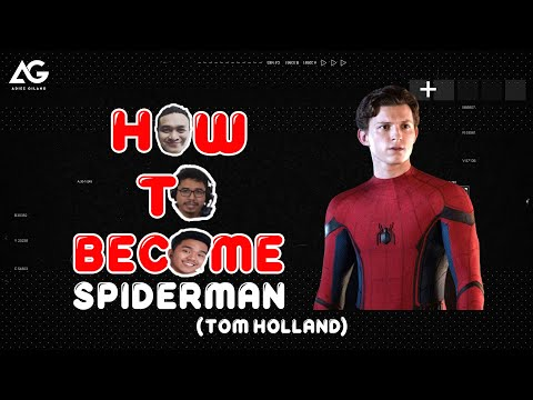 HOW TO BECOME: SPIDERMAN (TOM HOLLAND)