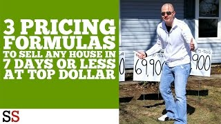 3 Pricing Formulas to sell any house in 7 days or less AT TOP DOLLAR