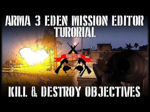 ArmA 3 Eden ➤ How to create a Kill or Destroy objective/task Part