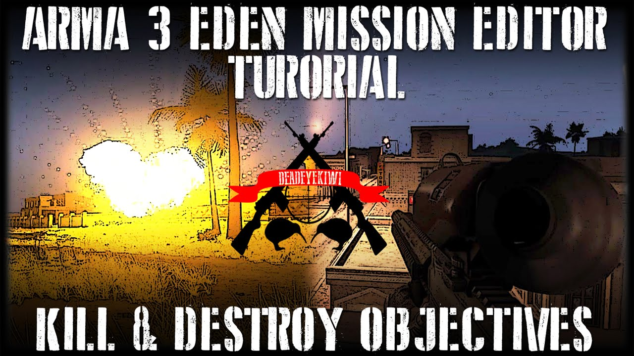 ArmA 3 Eden ➤ How to create a Kill or Destroy objective/task Part 01 (  Mission editor tutorial )