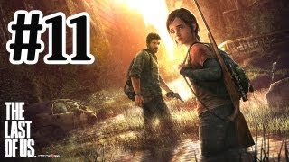 The Last Of Us Walkthrough Part 11 - PS3 Gameplay With Commentary HD