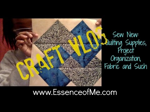 Crafting VLOG: Quilting Supplies, Project Organization, Fabric and Such