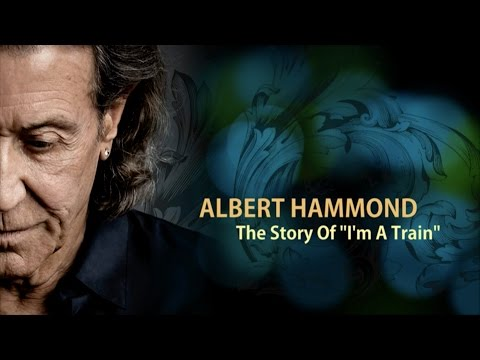Albert Hammond - The story of 'I'm A Train'