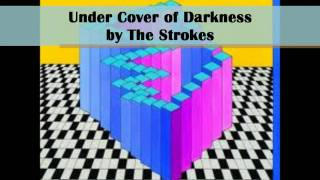 The Strokes - Under cover of darkness Lyrics (HQ)