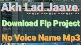 Aankhen Lag Jaave Saree Raat Neend Na Aave Download Flp Project No Voice Name  Mp3