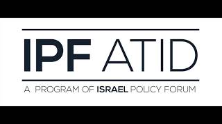 IPF Atid Briefing on the Israeli Political Situation