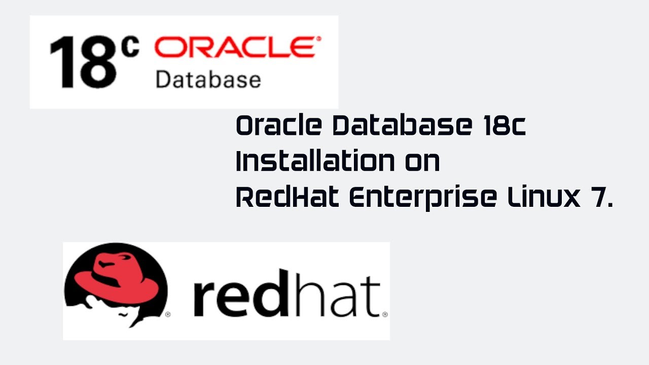 Oracle Database 18c Installation on Redhat Enterprise Linux 7 5
