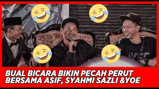 Full !! Bual Bicara bikin pecah perut bersama Asif, Syahmi Sazli dan Yoe Parey 😂😂