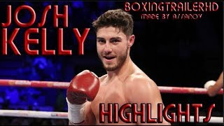 Josh Kelly Highlights | The Future of BOXING [HD]