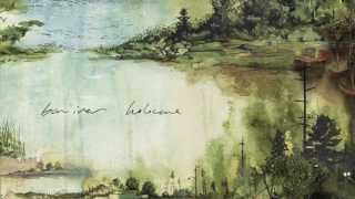 Bon Iver - Holocene vs. Heavenly Father