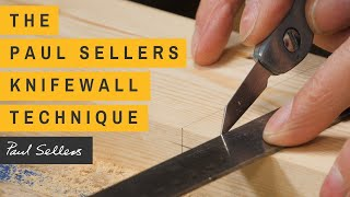 The Paul Sellers Knifewall Technique