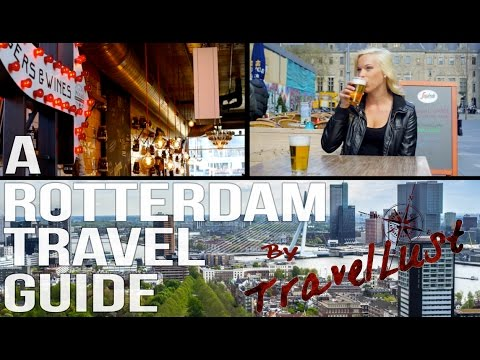 TravelLust.co Presents: A Rotterdam Travel Guide