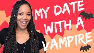 MY FIRST DATE WITH A VAMPIRE | STORYTIME