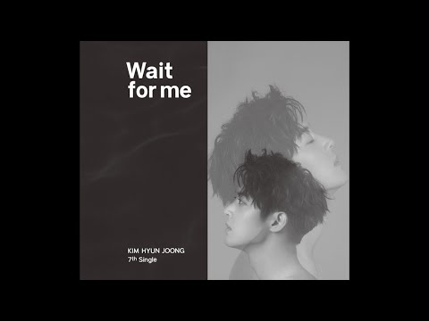 KIM HYUN JOONG -「Wait for me」(Official Music Video)
