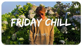 Friday Chill 🌼 Chill Vibes - Chill out music mix playlist