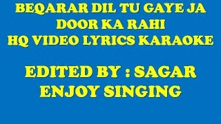 BEKARAR DIL TU GAYE JA - DOOR KA RAHI - HQ VIDEO LYRICS KARAOKE