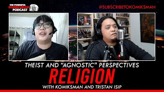 """KOMIKSMAN on RELIGION: Theist and """"Agnostic"""" Perspectives with My Friend, Tristan"""