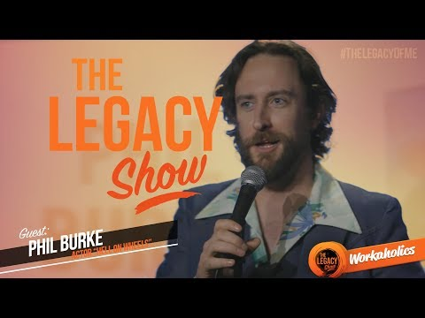 Phil Burke • 'Workaholics' : The Legacy Show - #009'