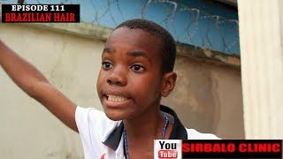 SIRBALO CLINIC - BRAZILIAN HAIR EPISODE 111