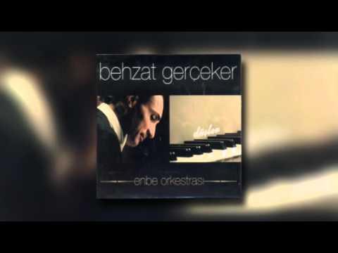 Behzat Gerçeker&Enbe Orkestrası - Düşler