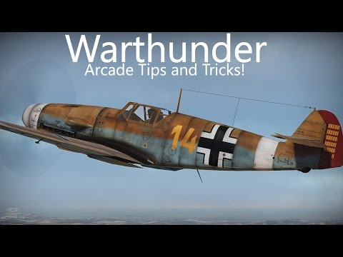 Warthunder Arcade Tips and Tricks! ~ How to do Better in Arcade!