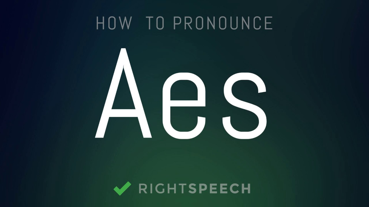 Aes - How to pronounce Aes