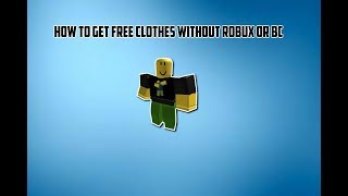 HOW TO GET FREE CLOTHES WITHOUT BC OR ROBUX - JULY 2018