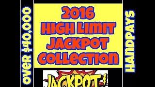 ** 2016 JACKPOTS ** HIGH LIMIT SLOT MACHINE OVER $40,000 IN HANDPAYS  SLOTS MACHINE