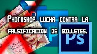 Curiosidad: Photoshop lucha contra la falsificación de billetes.