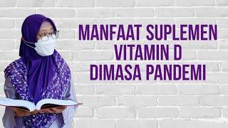 258 manfaat suplemen vitamin d dimasa pandemi