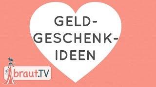 Geldgeschenk Ideen | Unsere Geschenke zur Hochzeit | braut.TV