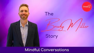 Mindful Conversations • The Brody Miller Story