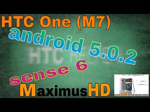 HTC One M7 (android 5.0.2+ sense6). Обзор прошивки MaximusHD.