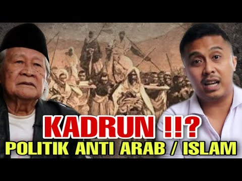 KADRUN ⁉️ SEJARAH BANGSA ARAB MASUK INDONESIA, POLITIK ANTI ARAB ?!