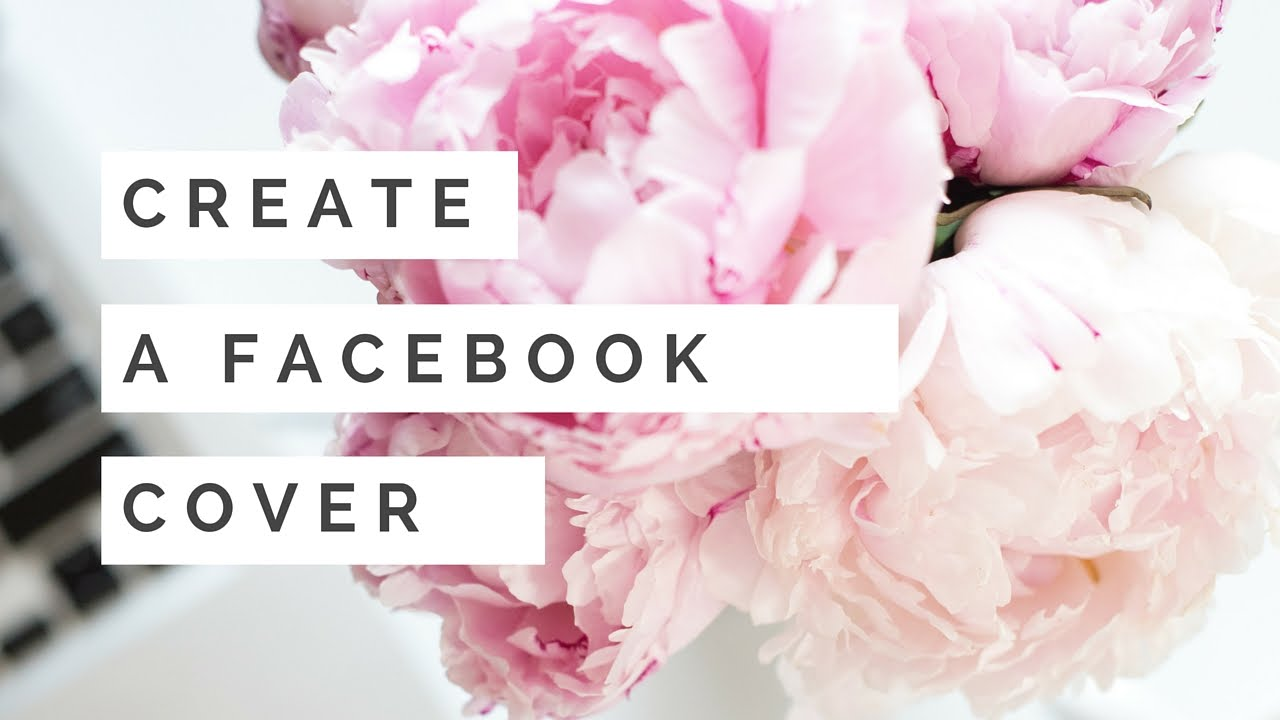 Create A Killer Facebook Cover For Free Youtube