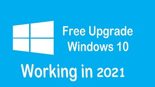 How to Upgrade to Windows 10 for Free in 2020