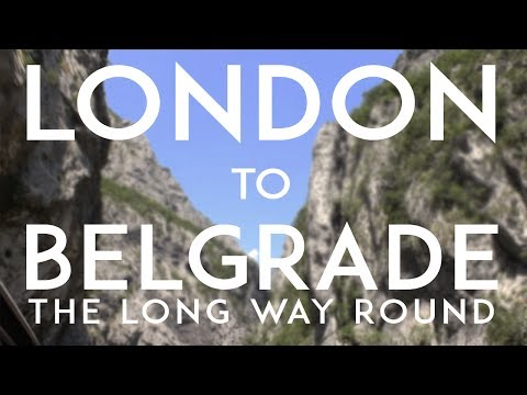 London to Belgrade, the Long Way Round