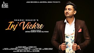 Inj Vichre (Cover Song) | (Full HD) | Shashi Shahid | Jatinder Jeetu | New Punjabi Songs 2018