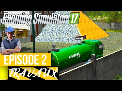 Farming Simulator 17 | Travaux Publics | Episode 2 | Faire u