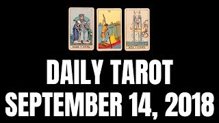 Daily Tarot Reading for September 14, 2018 | Magnetic Tarot