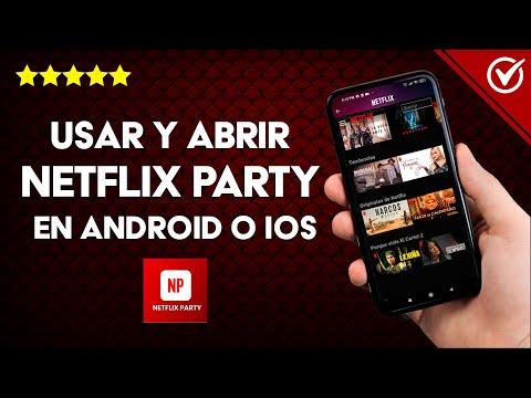 Cómo Usar y Abrir Netflix Party para ver Películas y Series en Android o iPhone