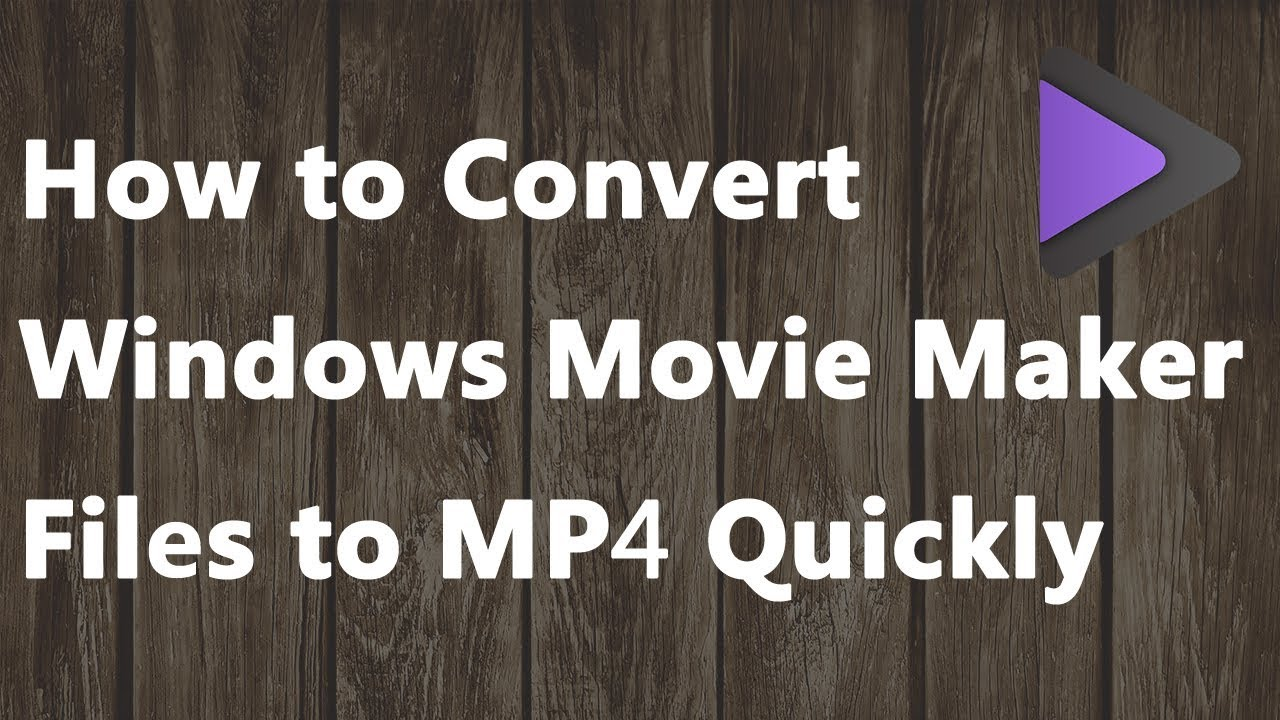 How to Convert Windows Movie Maker to MP4 Free Online