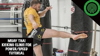 Muay Thai Kicking Clinic for Power and Speed Tutorial