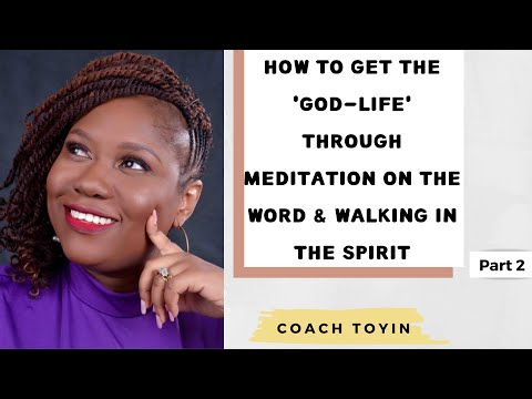 Keys to the God-life: Meditate on the Word and Walk in the Spirit (Video 2 of 4)