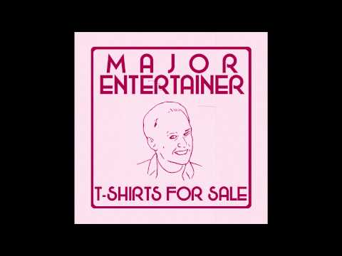 Major Entertainer - T-Shirts For Sale