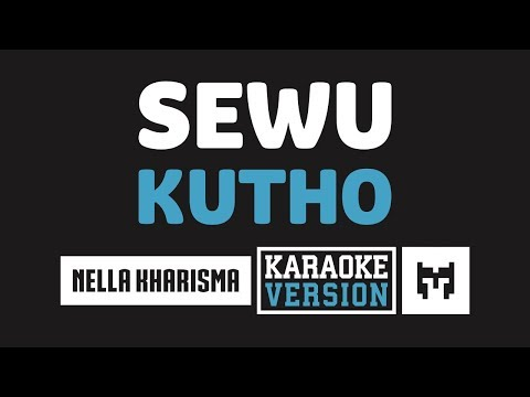 [ Karaoke ] Nella Kharisma - Sewu Kutho